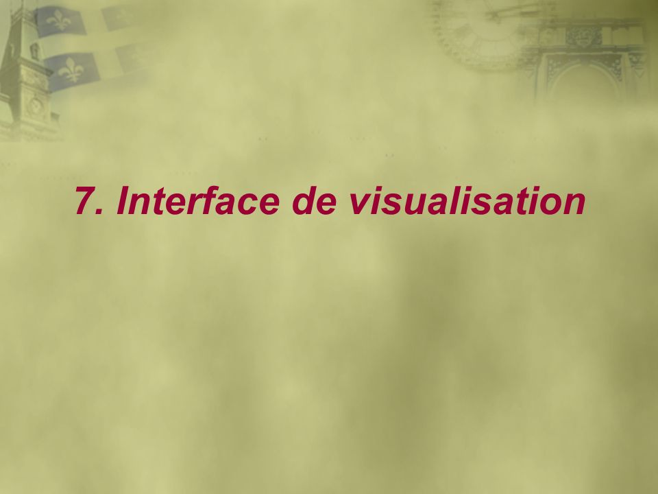 7. Interface de visualisation