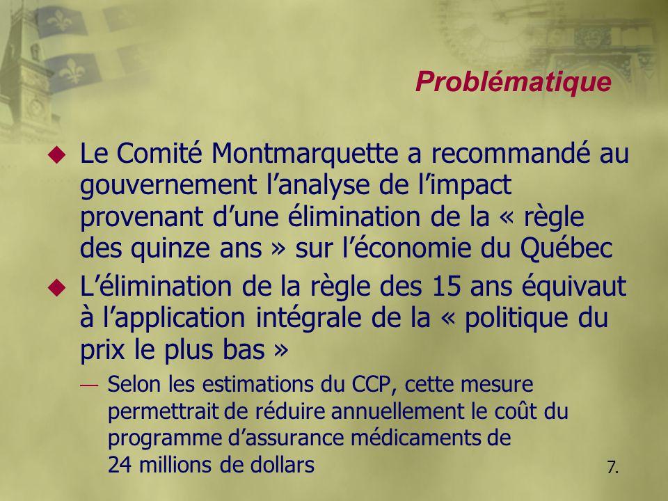 Problématique u Le Comité Montmarquette a recommandé au gouvernement l'analyse de l'impact provenant d'une élimination de la « règle des quinze ans »