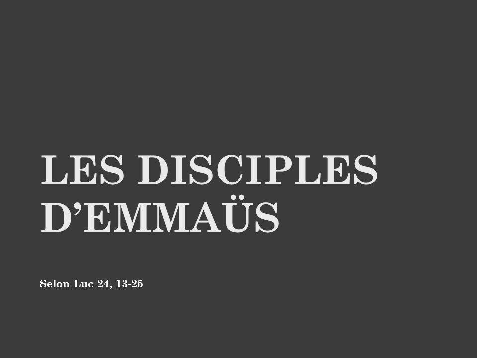 Ce même jour, quittant Jérusalem, deux disciples de Jésus se rendent à un village nommé Emmaüs.