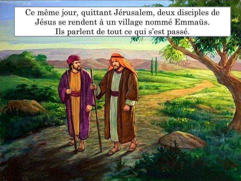 Ce même jour, quittant Jérusalem, deux disciples de Jésus se rendent à un village nommé Emmaüs. Ils parlent de tout ce qui s'est passé.