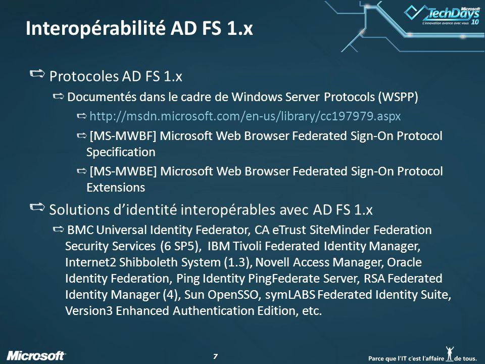 18 Protocoles AD FS 2.0 Sur le site Microsoft France Interopérabilité http://www.microsoft.com/france/interop/ressources/documents.aspx Livre blanc Approches technologiques pour la fédération des identités http://www.microsoft.com/downloads/details.aspx?FamilyID=ED4290A9- 2BFB-408A-B25B-34D79D2CE971&displaylang=fr Livre blanc AD FS 2.0, une plateforme ouverte et interopérable pour l'authentification unique Web et la fédération des identités http://download.microsoft.com/documents/France/Interop/2010/ADFS20- Plateforme_Ouverte_Interoperable_Web_SSO_Federation_Identites.pdf
