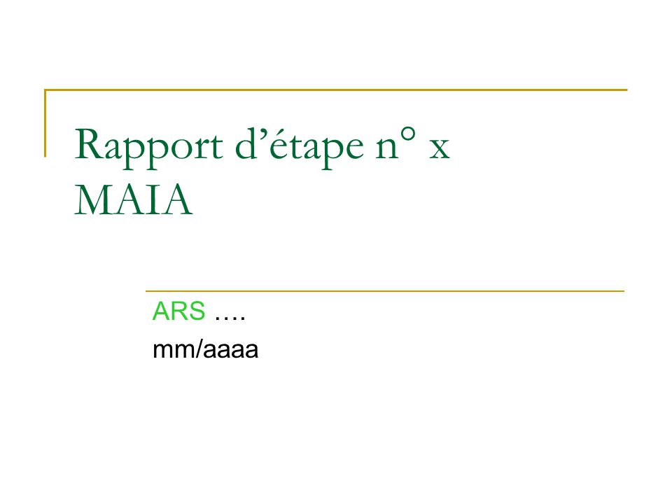 Rapport d'étape n° x MAIA ARS …. mm/aaaa