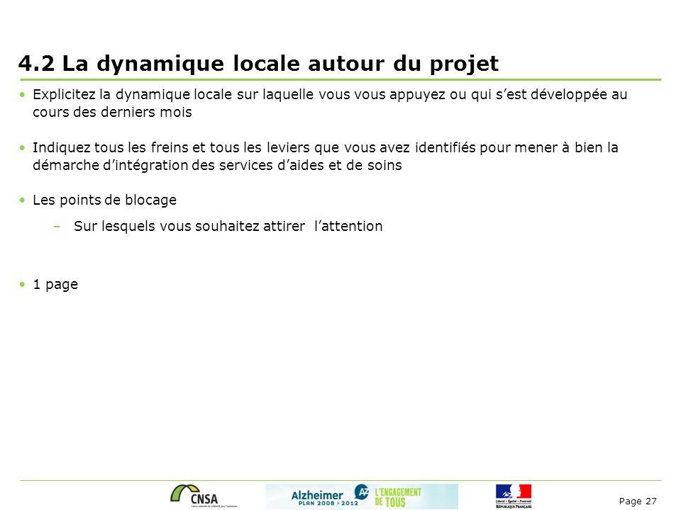 Page 27 4.2 La dynamique locale autour du projet Explicitez la dynamique locale sur laquelle vous vous appuyez ou qui s'est développée au cours des de
