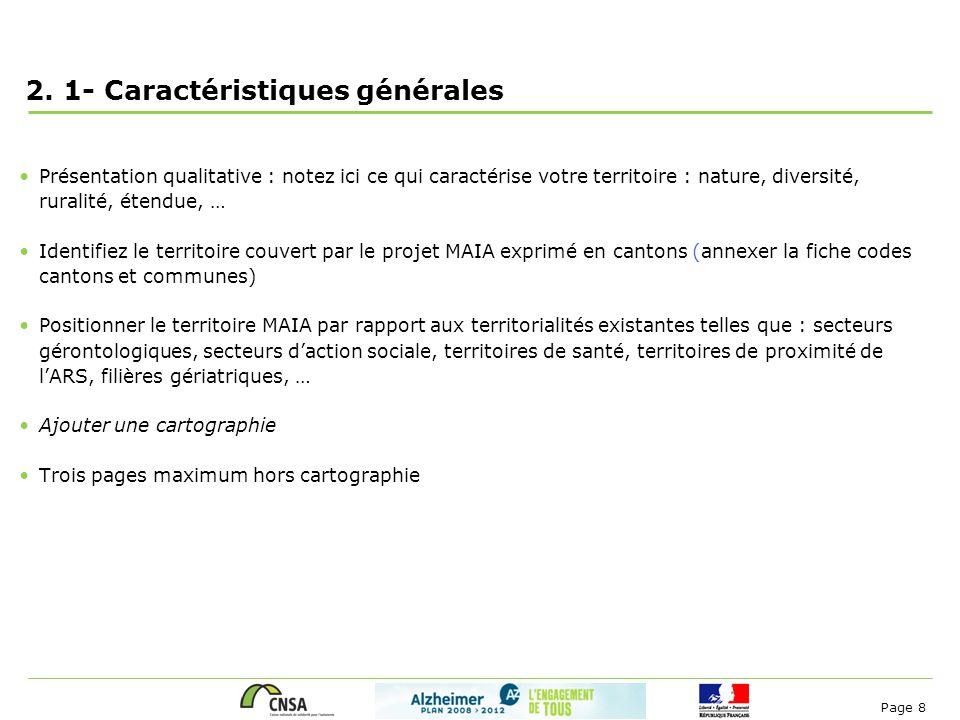Page 8 2. 1- Caractéristiques générales Présentation qualitative : notez ici ce qui caractérise votre territoire : nature, diversité, ruralité, étendu