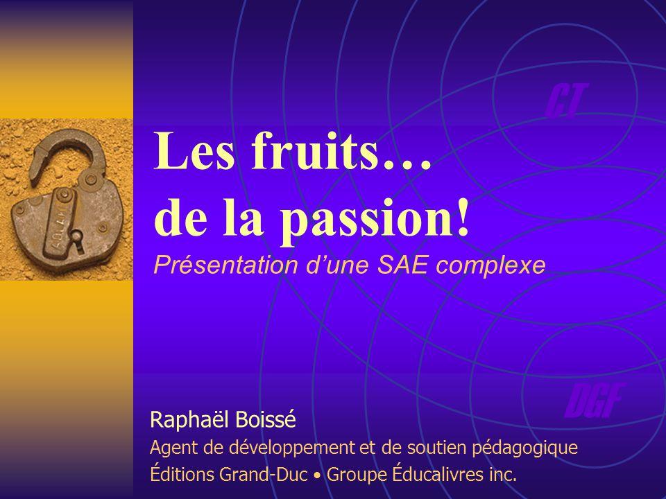 DGF CT Raphaël Boissé Agent de développement et de soutien pédagogique Éditions Grand-Duc Groupe Éducalivres inc.