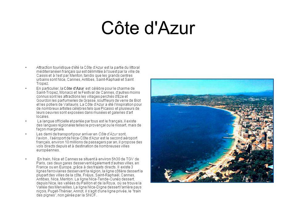 Côte d'Azur Attraction touristique d'été la Côte d'Azur est la partie du littoral méditerranéen français qui est délimitée à l'ouest par la ville de C
