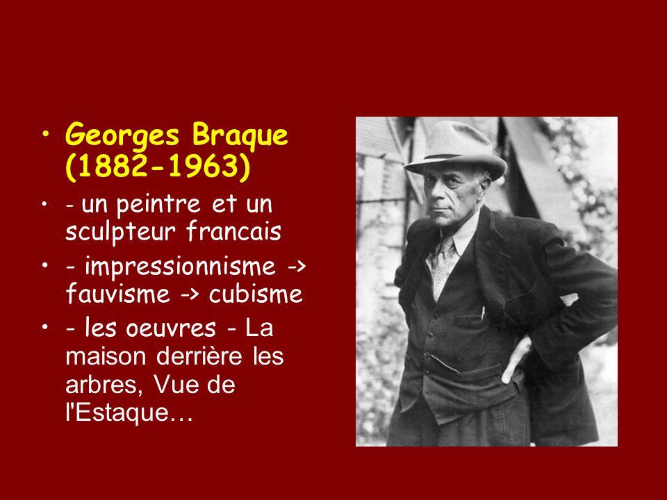 Georges Braque (1882-1963) - un peintre et un sculpteur francais - impressionnisme -> fauvisme -> cubisme - les oeuvres - La maison derrière les arbres, Vue de l Estaque…