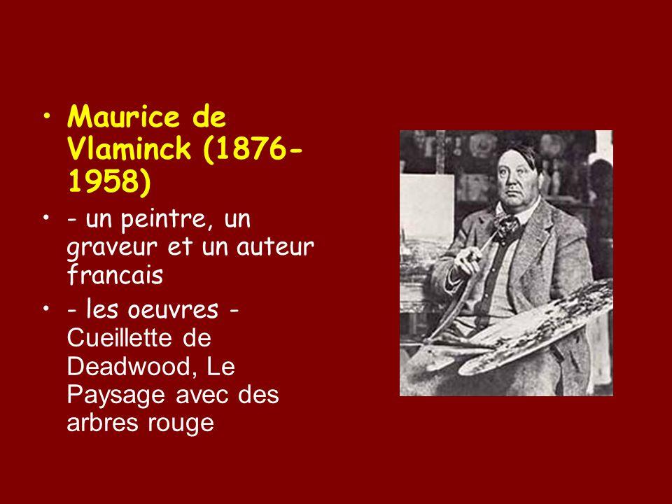 Maurice de Vlaminck (1876- 1958) - un peintre, un graveur et un auteur francais - les oeuvres - Cueillette de Deadwood, Le Paysage avec des arbres rouge