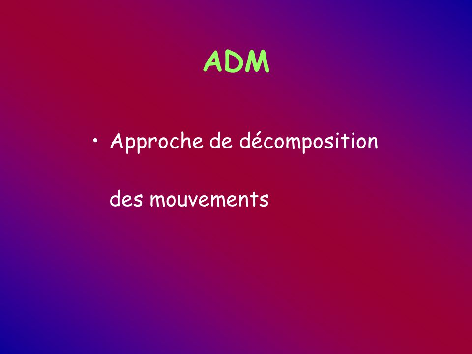 ADM Approche de décomposition des mouvements