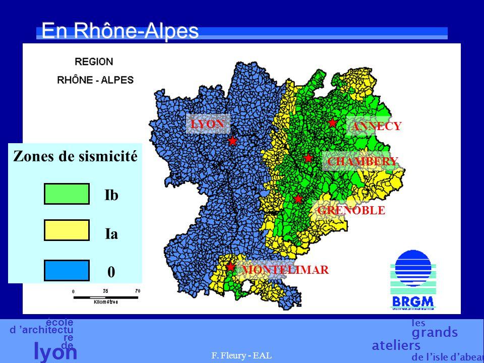 école d 'architectu re de l yon les grands ateliers de l'isle d'abeau F. Fleury - EAL En Rhône-Alpes Zones de sismicité Ib Ia 0 LYON ANNECY CHAMBERY G