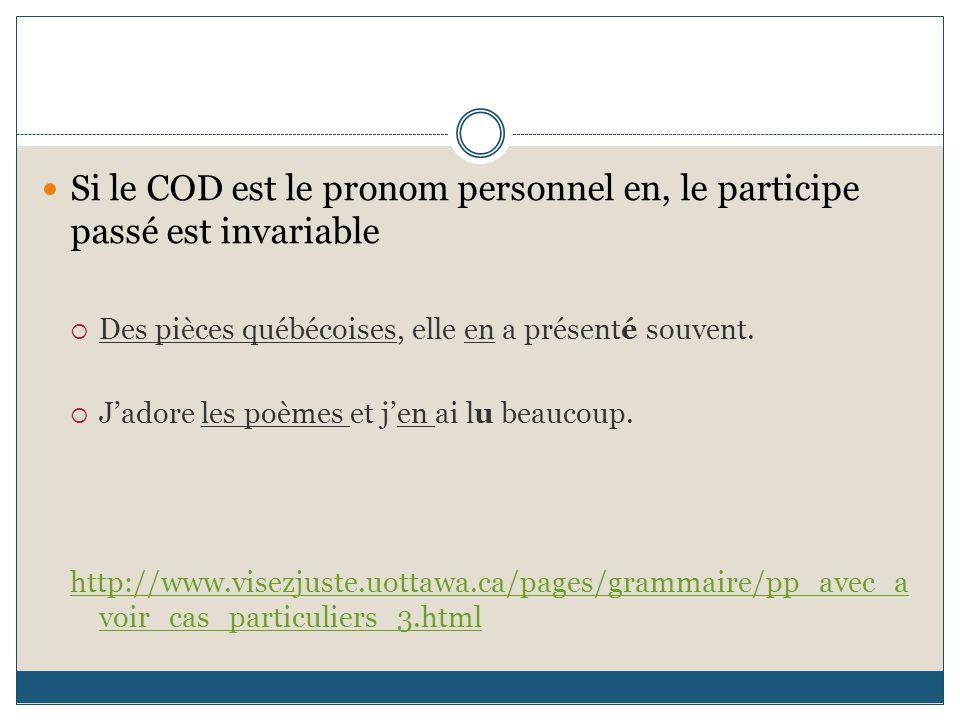 Si le COD est le pronom personnel en, le participe passé est invariable  Des pièces québécoises, elle en a présenté souvent.  J'adore les poèmes et