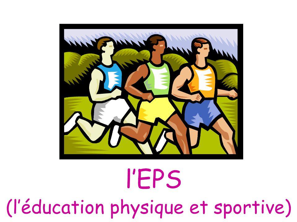 l'EPS (l'éducation physique et sportive)