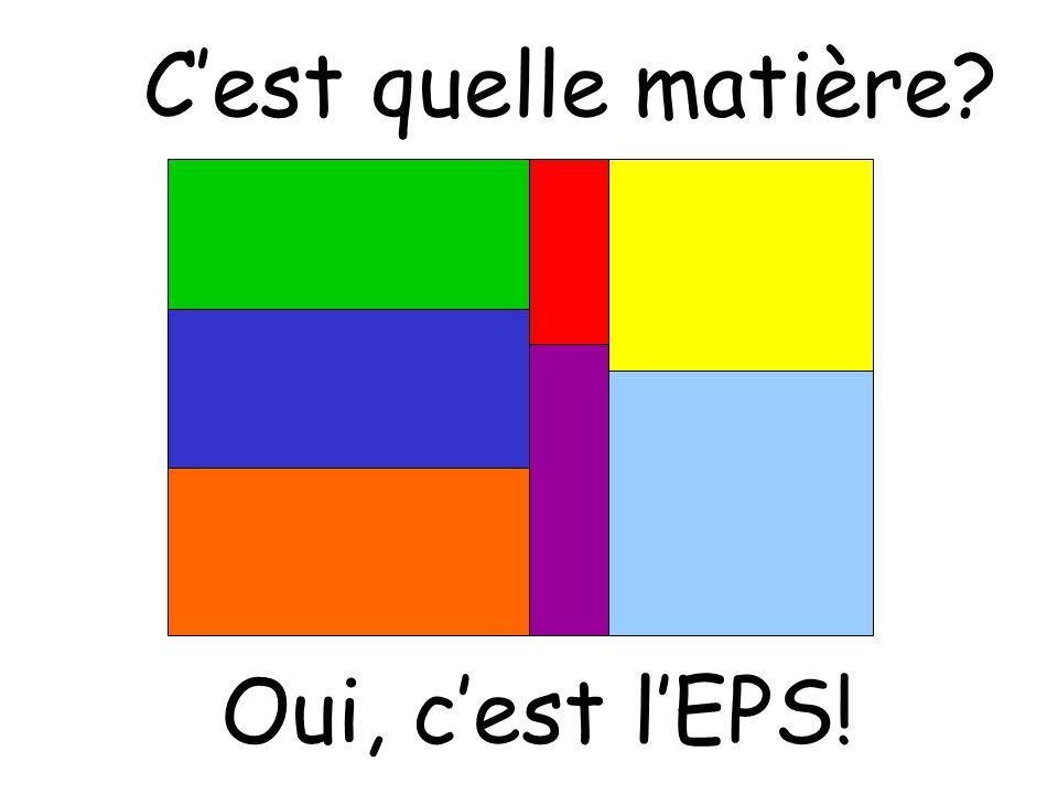 C'est quelle matière? Oui, c'est l'EPS!
