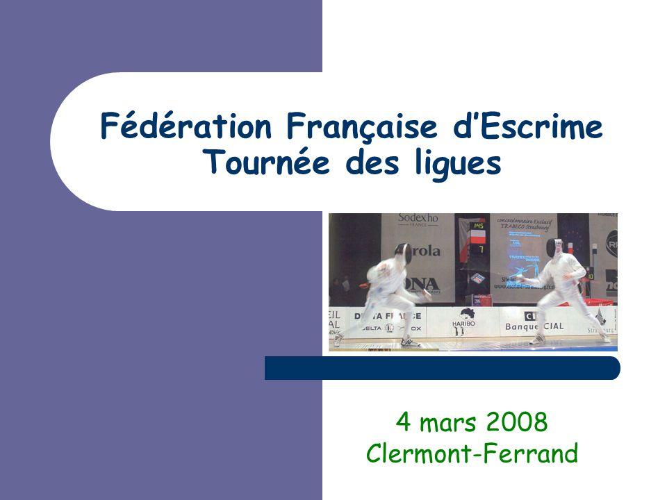 Fédération Française d'Escrime Tournée des ligues 4 mars 2008 Clermont-Ferrand
