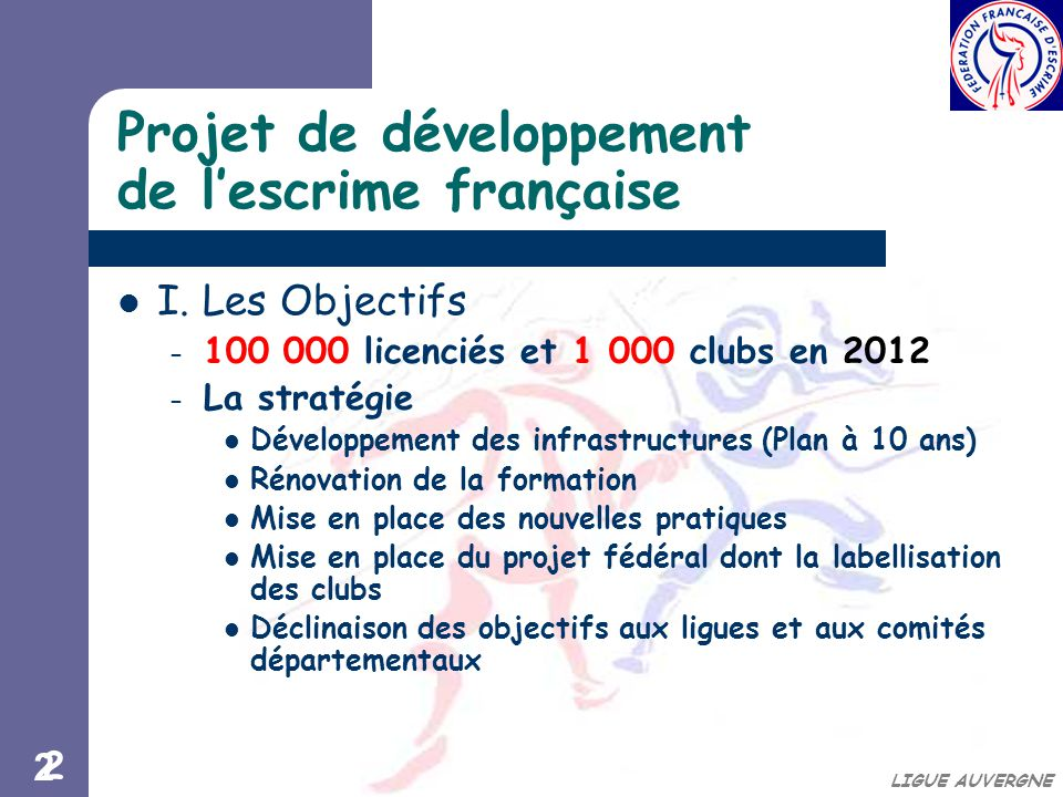 22 LIGUE AUVERGNE Projet de développement de l'escrime française I.