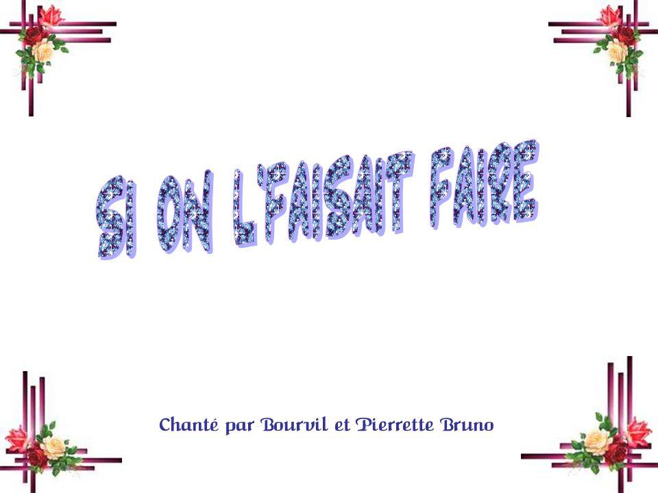 Chanté par Bourvil et Pierrette Bruno
