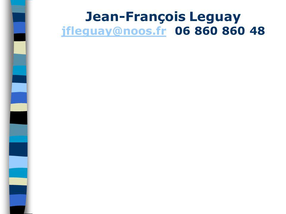 Jean-François Leguay jfleguay@noos.frjfleguay@noos.fr 06 860 860 48