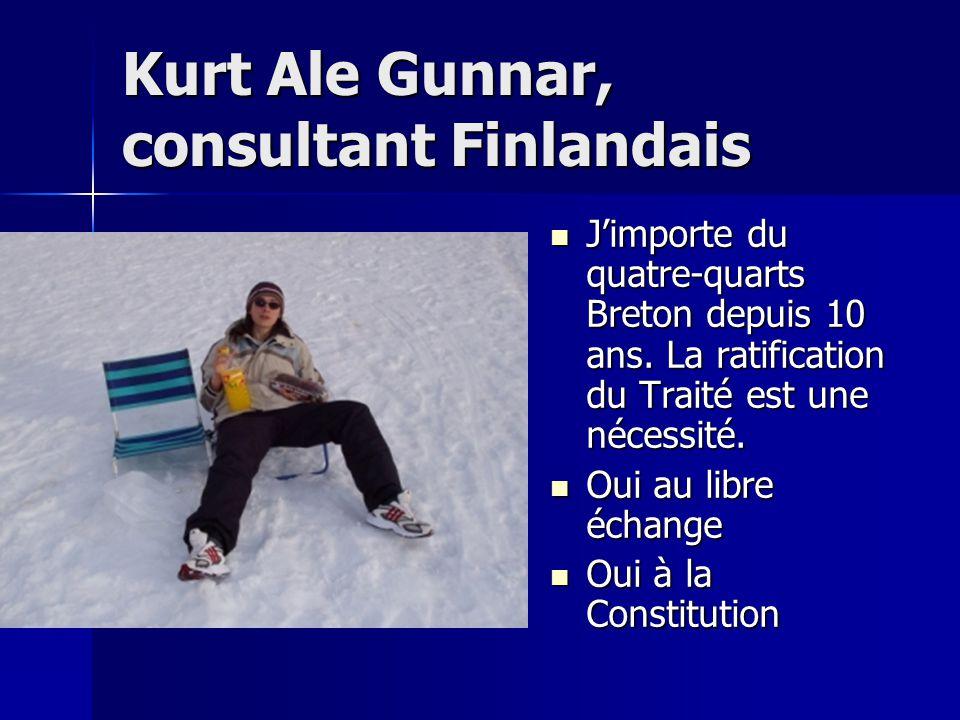Kurt Ale Gunnar, consultant Finlandais J'importe du quatre-quarts Breton depuis 10 ans.