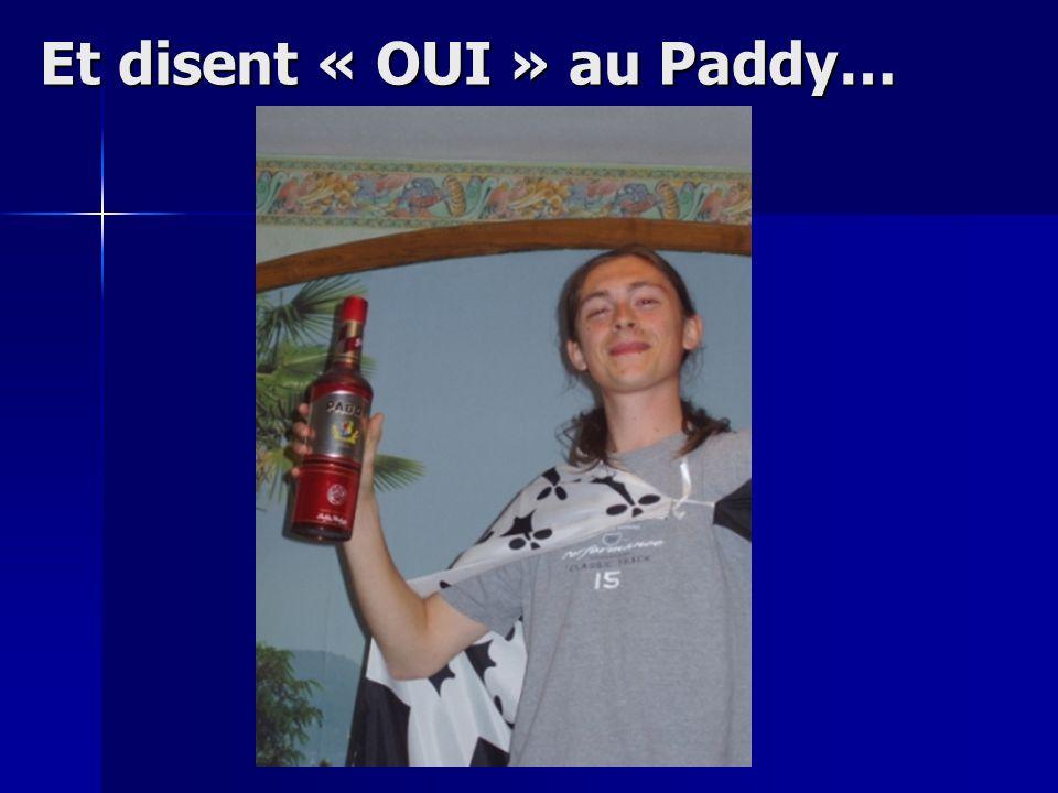 Et disent « OUI » au Paddy…