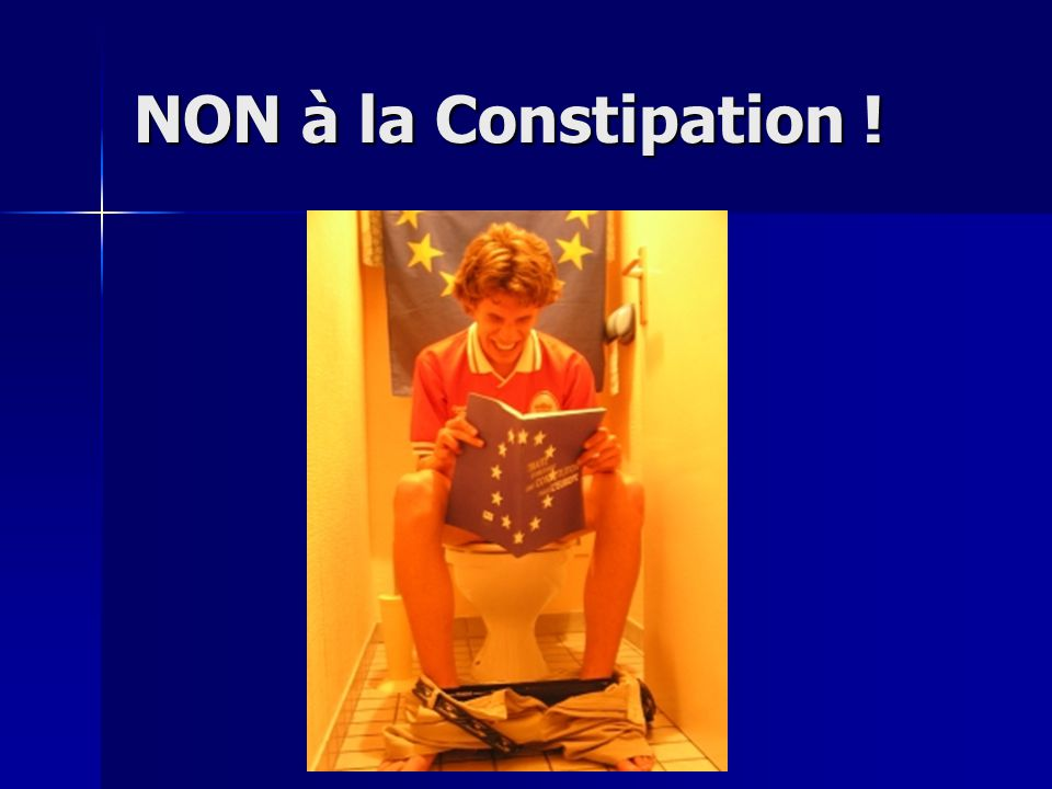 NON à la Constipation !