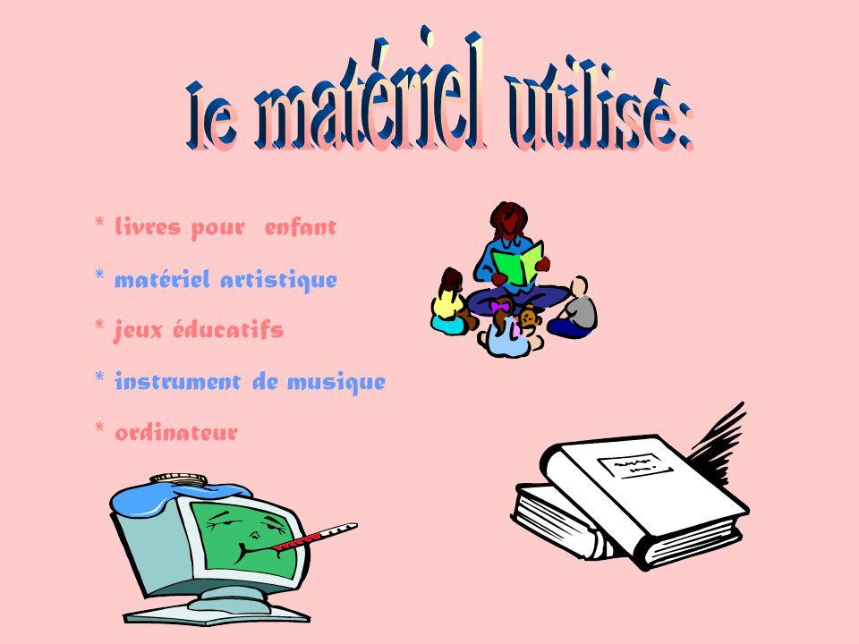 * livres pour enfant * matériel artistique * jeux éducatifs * instrument de musique * ordinateur