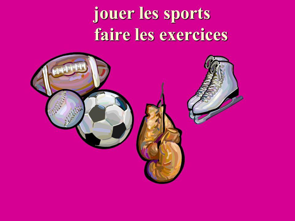 jouer les sports faire les exercices jouer les sports faire les exercices