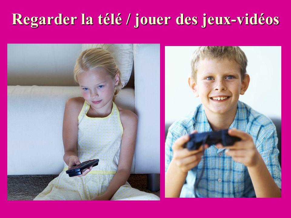 Regarder la télé / jouer des jeux-vidéos