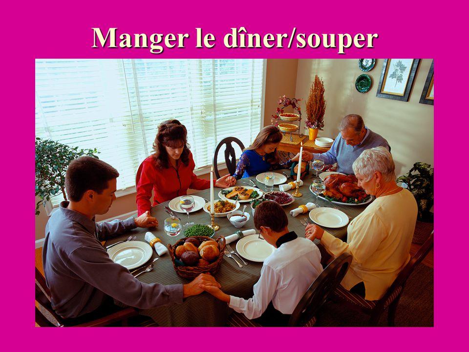 Manger le dîner/souper