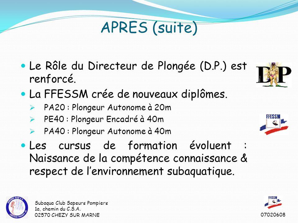 APRES (suite) Le Rôle du Directeur de Plongée (D.P.) est renforcé.