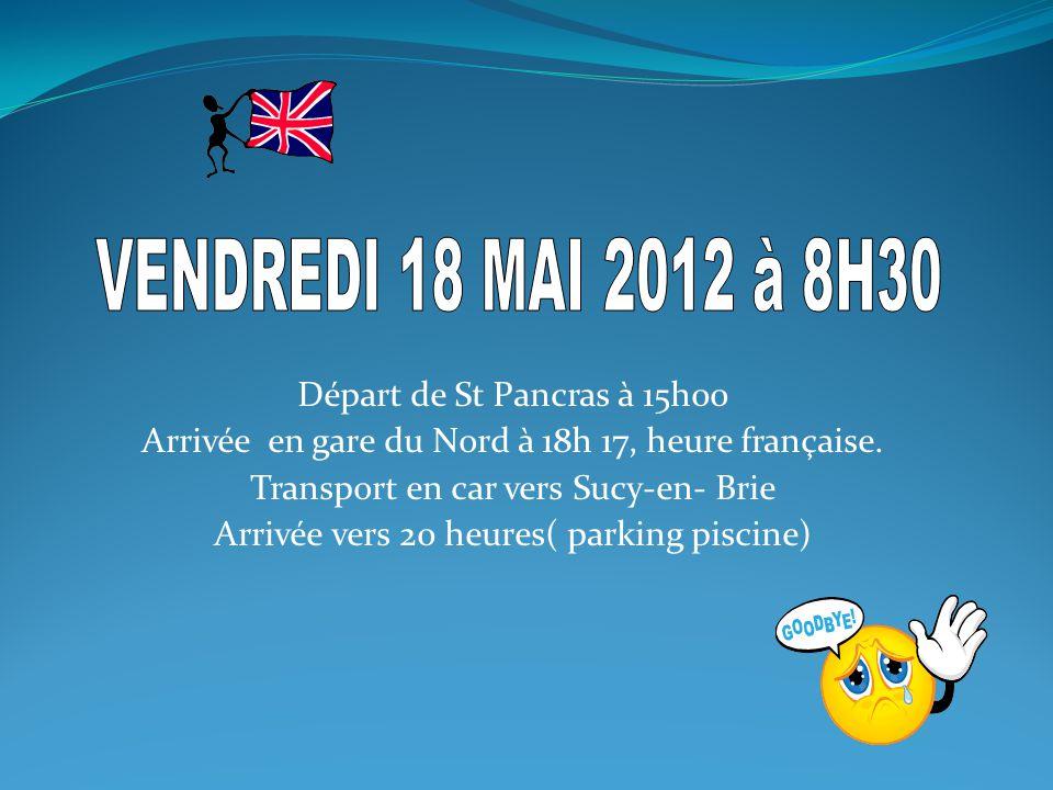 Départ de St Pancras à 15h00 Arrivée en gare du Nord à 18h 17, heure française.