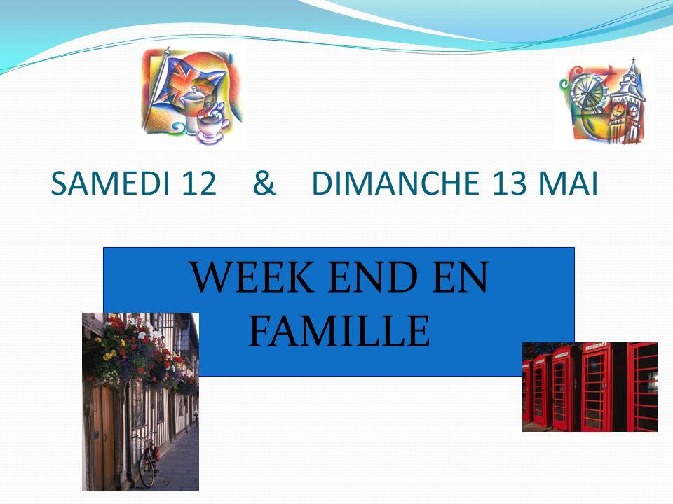 SAMEDI 12 & DIMANCHE 13 MAI WEEK END EN FAMILLE