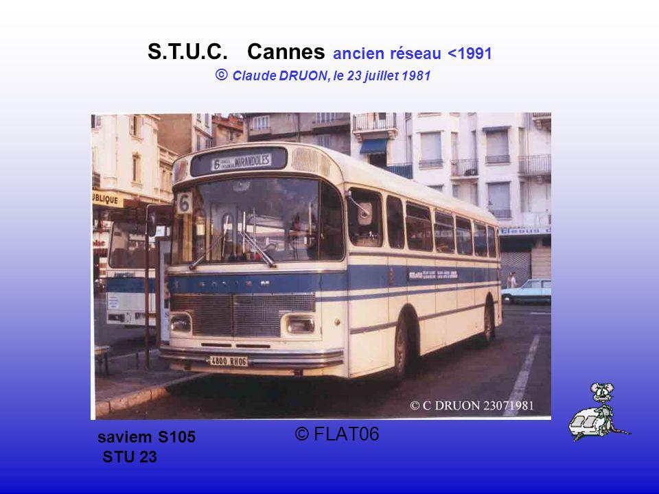 © FLAT06 S.T.U.C. Cannes ancien réseau <1991 © Claude DRUON, le 23 juillet 1981 saviem S105 STU 23