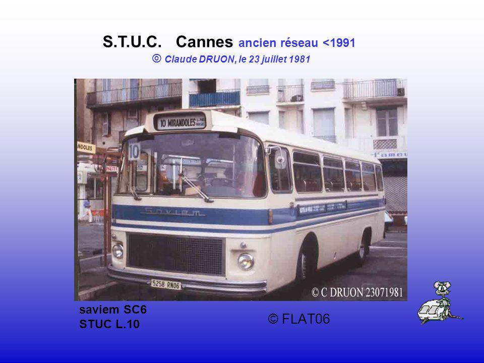 © FLAT06 S.T.U.C. Cannes ancien réseau <1991 © Claude DRUON, le 23 juillet 1981 saviem SC6 STUC L.10