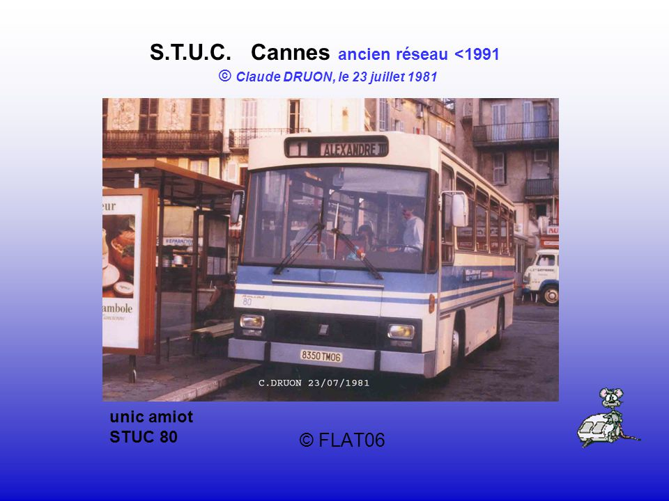 © FLAT06 S.T.U.C. Cannes ancien réseau <1991 © Claude DRUON, le 23 juillet 1981 unic amiot STUC 80