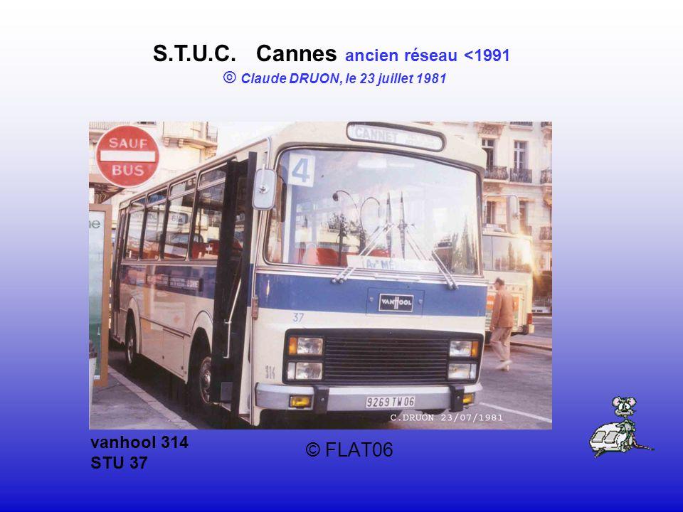 © FLAT06 S.T.U.C. Cannes ancien réseau <1991 © Claude DRUON, le 23 juillet 1981 vanhool 314 STU 37