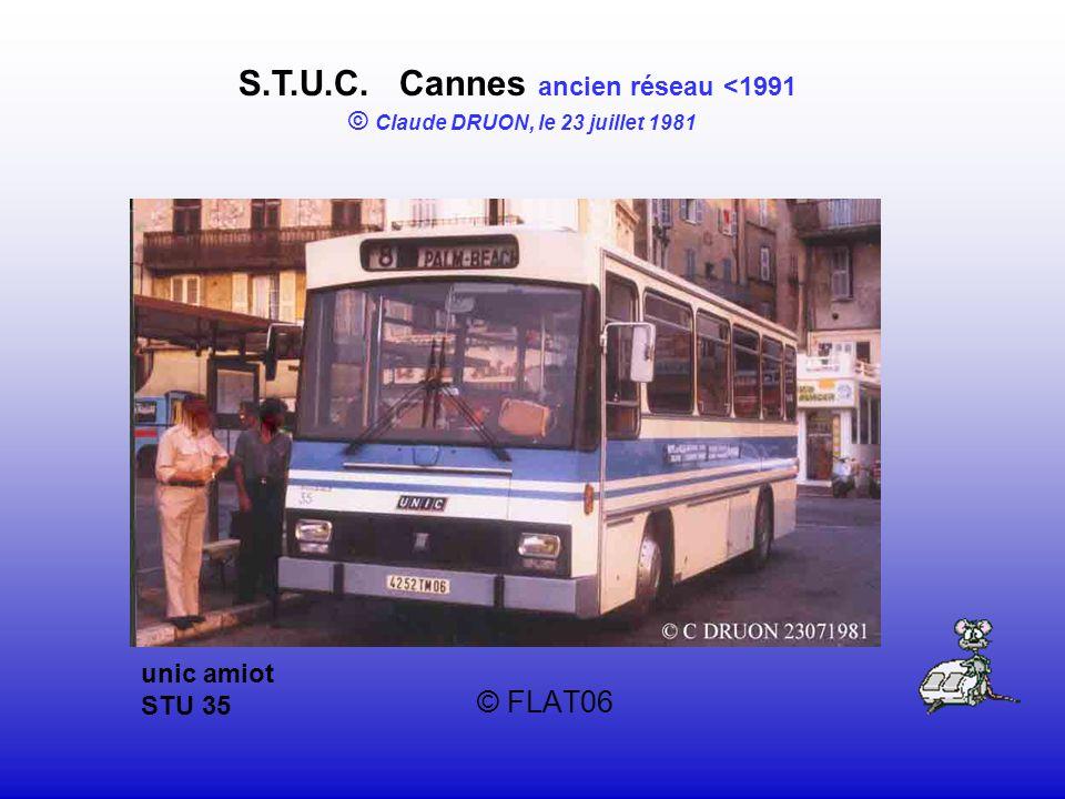 © FLAT06 S.T.U.C. Cannes ancien réseau <1991 © Claude DRUON, le 23 juillet 1981 unic amiot STU 35