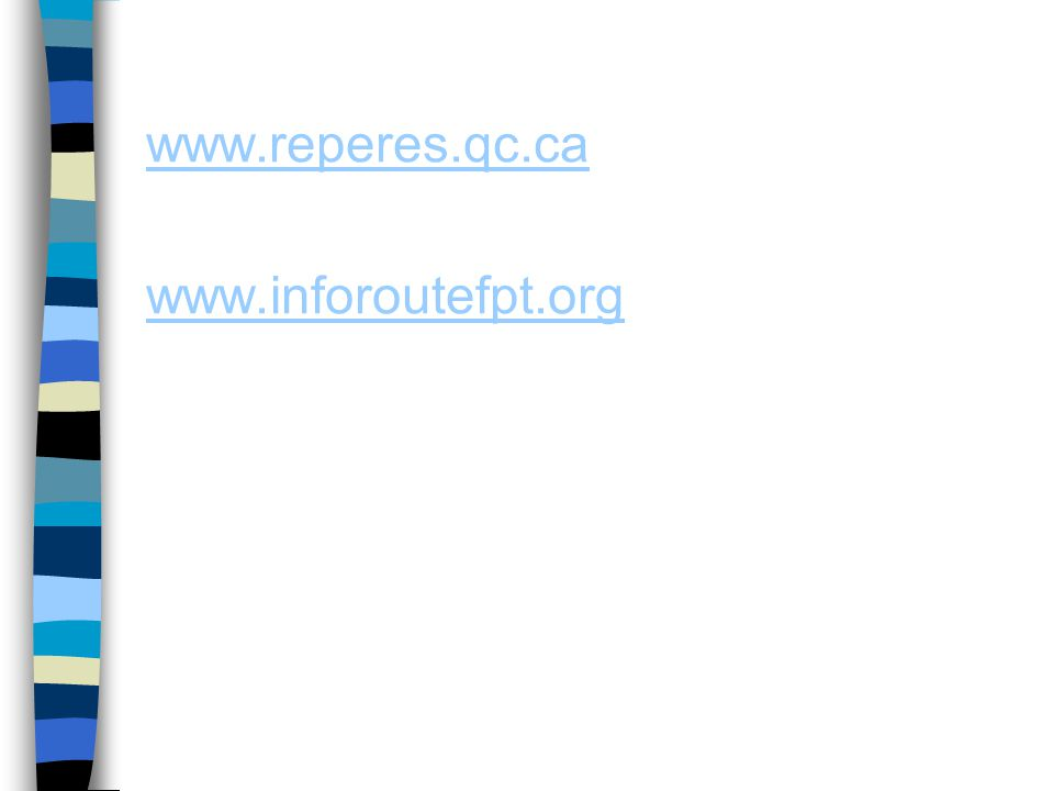 www.reperes.qc.ca www.inforoutefpt.org