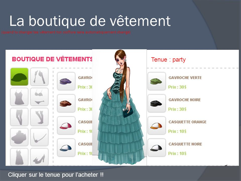 La boutique de vêtement (quand tu changer tes vêtement ton coiffure sera automatiquement changé) Cliquer sur le tenue pour l'acheter !.