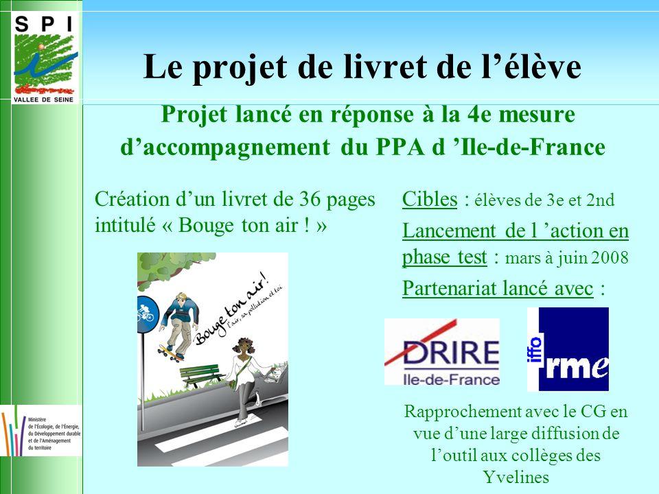 Le projet de livret de l'élève Projet lancé en réponse à la 4e mesure d'accompagnement du PPA d 'Ile-de-France Création d'un livret de 36 pages intitulé « Bouge ton air .