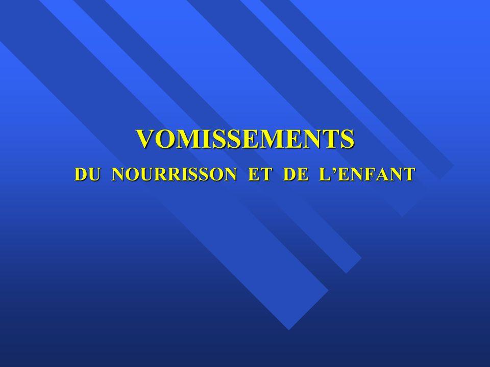 VOMISSEMENTS DU NOURRISSON ET DE L'ENFANT