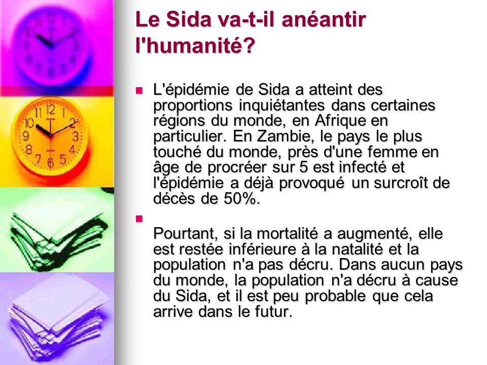 Le Sida va-t-il anéantir l'humanité? L'épidémie de Sida a atteint des proportions inquiétantes dans certaines régions du monde, en Afrique en particul