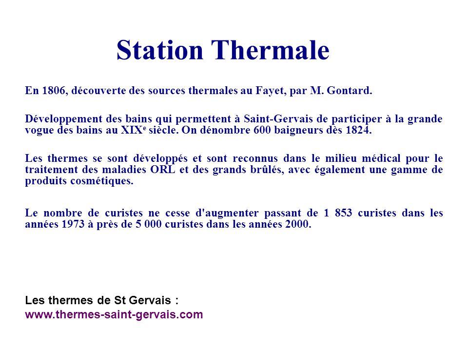 Station Thermale En 1806, découverte des sources thermales au Fayet, par M. Gontard. Développement des bains qui permettent à Saint-Gervais de partici