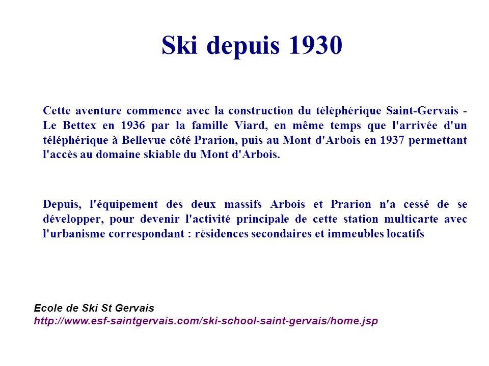 Ski depuis 1930 Cette aventure commence avec la construction du téléphérique Saint-Gervais - Le Bettex en 1936 par la famille Viard, en même temps que