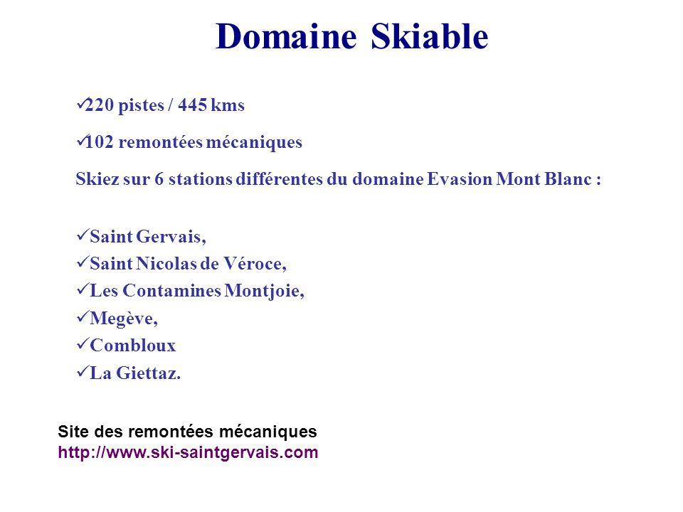 220 pistes / 445 kms 102 remontées mécaniques Skiez sur 6 stations différentes du domaine Evasion Mont Blanc : Saint Gervais, Saint Nicolas de Véroce,