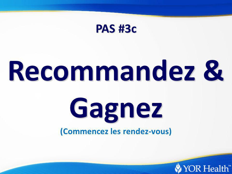 Recommandez & Gagnez (Commencez les rendez-vous) PAS #3c