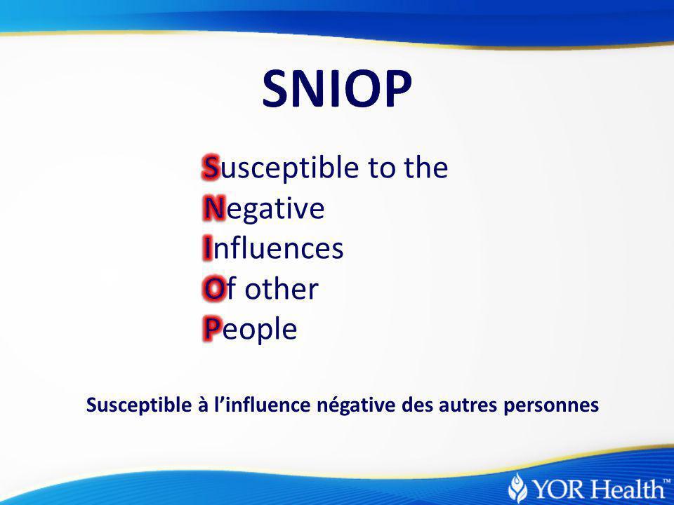 Susceptible à l'influence négative des autres personnes SNIOP