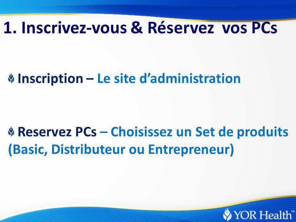 Inscription – Le site d'administration Reservez PCs – Choisissez un Set de produits (Basic, Distributeur ou Entrepreneur) 1.