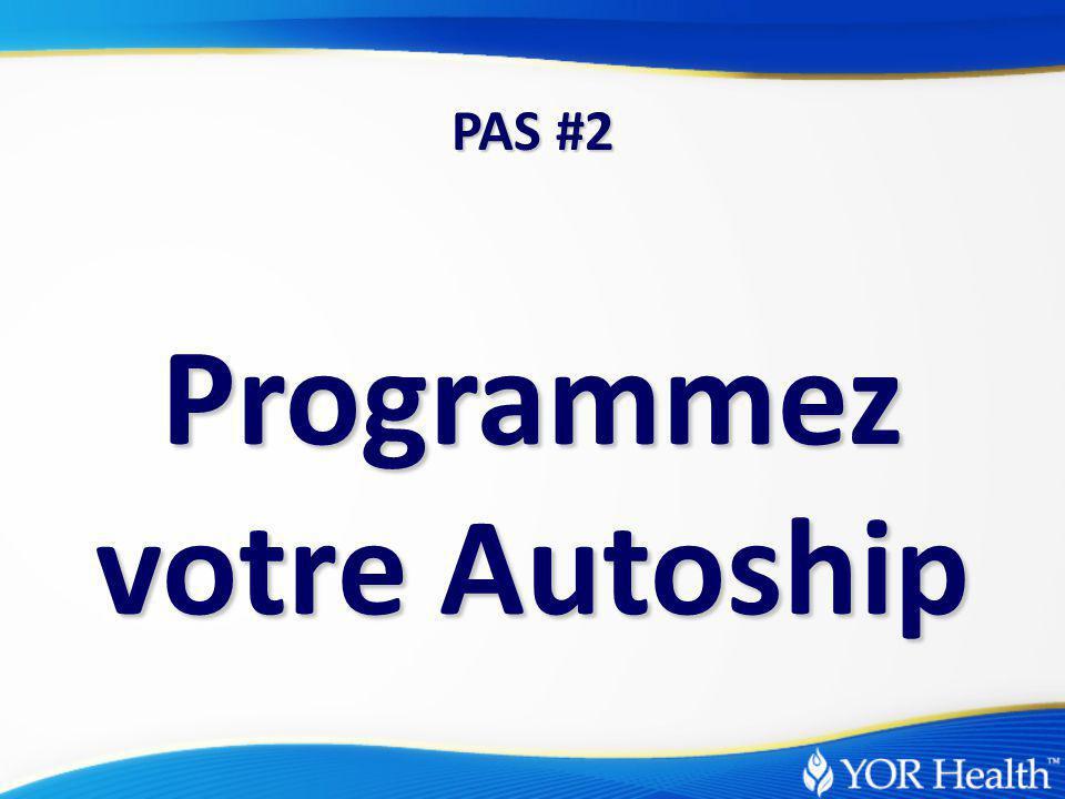 Programmez votre Autoship PAS #2