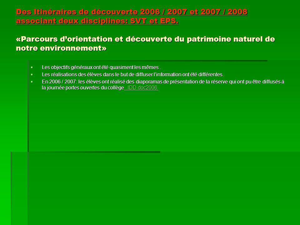 Des Itinéraires de découverte 2006 / 2007 et 2007 / 2008 associant deux disciplines: SVT et EPS. «Parcours d'orientation et découverte du patrimoine n