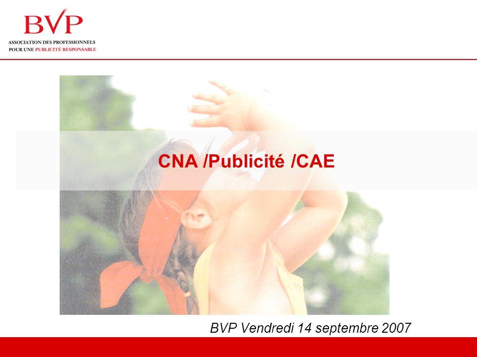 CNA /Publicité /CAE BVP Vendredi 14 septembre 2007